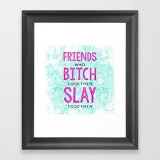 Slay Together Framed Art Print
