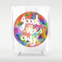 good vibes only Shower Curtains featuring Good Vibes Only by Mariam Tronchoni