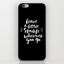 Leave a Little Sparkle Wherever You Go black-white contemporary typography poster home wall decor iPhone Skin