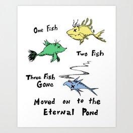 One Fish Two Fish Three Fish Gone Art Print