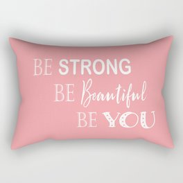 Be Strong, Be Beautiful, Be You - Light Pink and White Rectangular Pillow