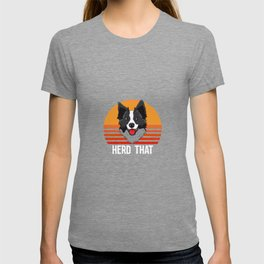 Herd That Border Collie Collies Lover Herding Sheepdog T-shirt
