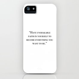 Have unshakable faith in yourself quote iPhone Case