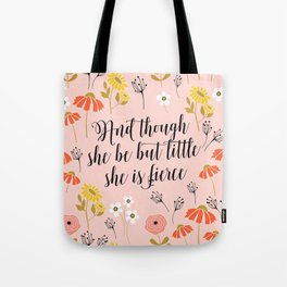 And though she be but little she is fierce (MFP5) Tote Bag