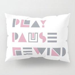 Play, Pause, Rewind Pillow Sham