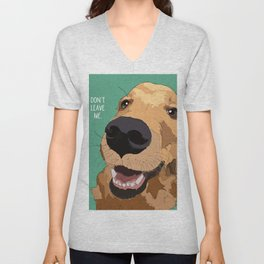 Golden Retriever-Don't leave me! Unisex V-Neck
