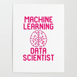 Machine Learning Data Scientist Quote Poster