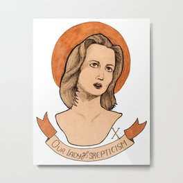 Dana Scully, Our Lady of Skepticism Metal Print