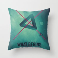 WHAT BEGINS ALSO ENDS Throw Pillow