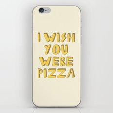 I WISH YOU WERE PIZZA iPhone & iPod Skin