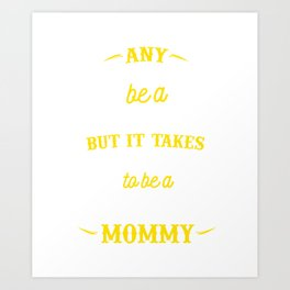 Brazilian | Any Woman Can Be A Mother Art Print