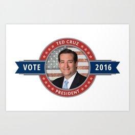 Vote Ted Cruz 2016 Art Print