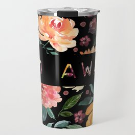 Say it with Flowers: GO AWAY Travel Mug