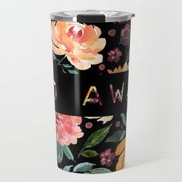 Say it with Flowers: GO AWAY Travel Mug