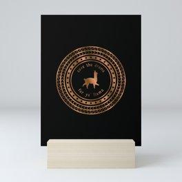 Save the Drama For Yo' Llama (Copper on Black) Mini Art Print