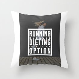 Running Because Dieting Is Not An Option Throw Pillow