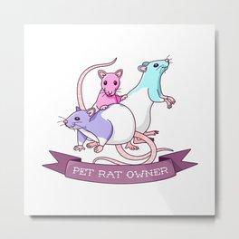 Pet Rat Owner Metal Print