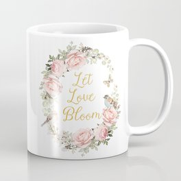 Let love bloom Coffee Mug