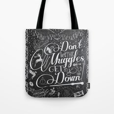 Don't let the Muggles Get You Down Tote Bag