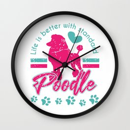 Life is Better with Standard Poodle Wall Clock