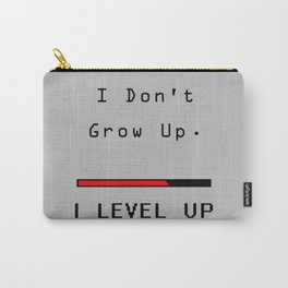 I DOn't Grow Up, I Level Up - Nerd Gamer Carry-All Pouch