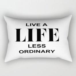 Live A Life Less Ordinary Rectangular Pillow