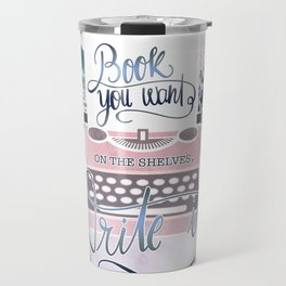 IF YOU DON'T SEE THE BOOK YOU WANT Travel Mug
