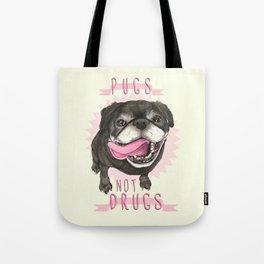 Black Pug dog - Pugs Not Drugs Tote Bag