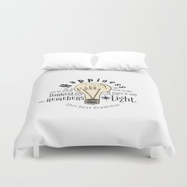 Happiness can be found even in the darkest of things.... Duvet Cover