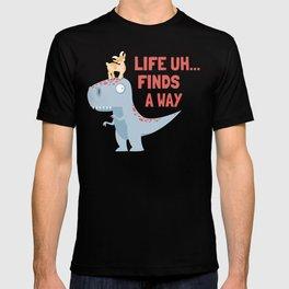 Life Uh Finds a Way T-shirt