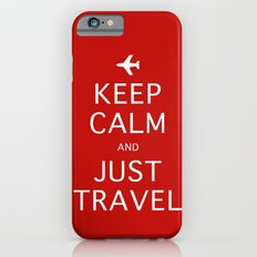 Keep Calm and Just Travel iPhone 6s Slim Case