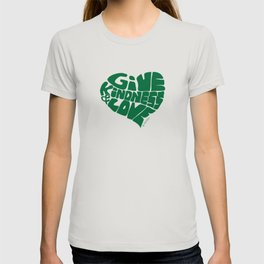 GIVE KINDNESS & LOVE - kelly green T-shirt