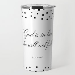 Psalm 46:5 God is within her, she will not fall Religious Art Print Travel Mug