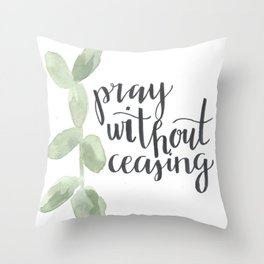pray without ceasing // watercolor bible verse leaf Throw Pillow