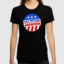 Gay Witches For Abortion T-shirt