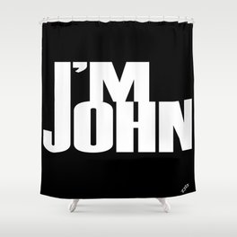 I'M JOHN (white) Shower Curtain