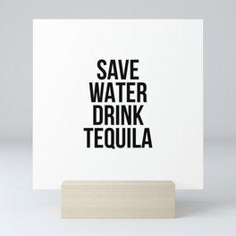 Save water drink tequila Mini Art Print