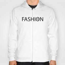 Fashion being Fashionable Hoody