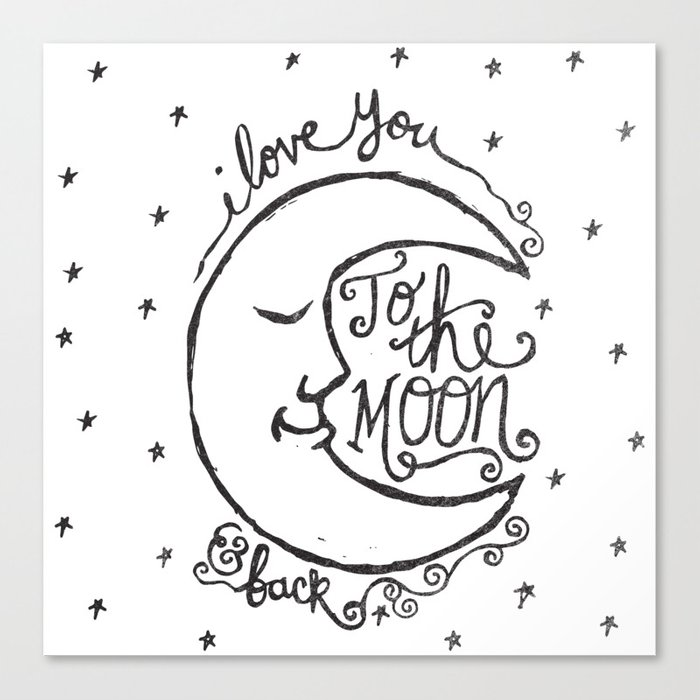 I Love You To The Moon And Back Canvas Print By Thewellkeptthing