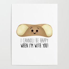 I Cannoli Be Happy When I'm With You! Poster