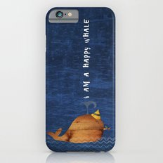 i am a happy whale iPhone 6s Slim Case