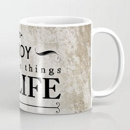 Enjoy The Little Things In Life Qoute Design  Coffee Mug