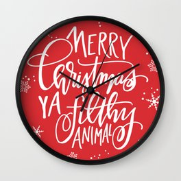 Merry Christmas Ya Filthy Animal Wall Clock