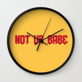not ur babe... // keely deleon Wall Clock