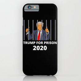 Trump For Prison 2020 Jail Impeach Lock Him Up iPhone Case