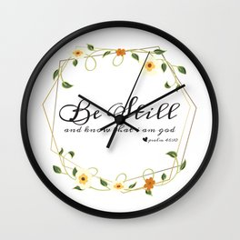Be Still and know that i am god Wall Clock