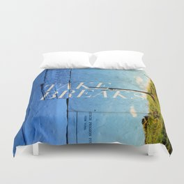 Take breaks. A PSA for stressed creatives. Duvet Cover
