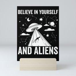 UFO believe in yourself and Aliens Mini Art Print