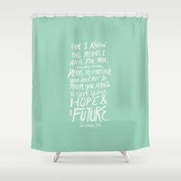 Jeremiah 29: 11 x Mint Shower Curtain