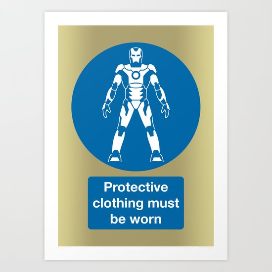 Protective Clothing Must be Worn Art Print